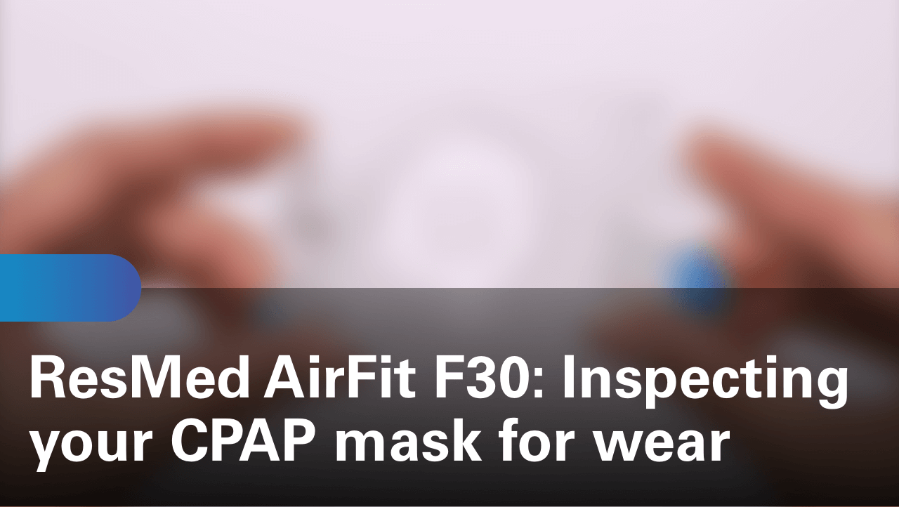 sleep-apnea-airfit-f30-inspecting-your-cpap-mask-for-wear