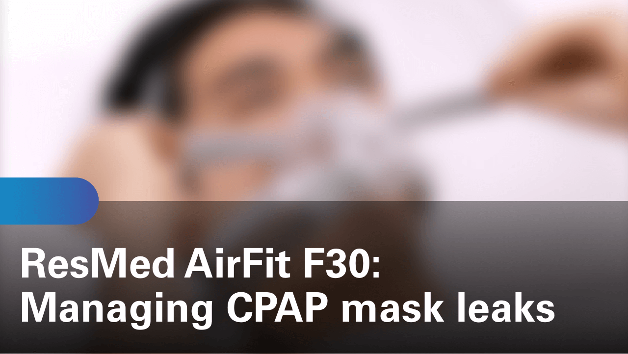 sleep-apnea-airfit-f30-managing-cpap-mask-leaks