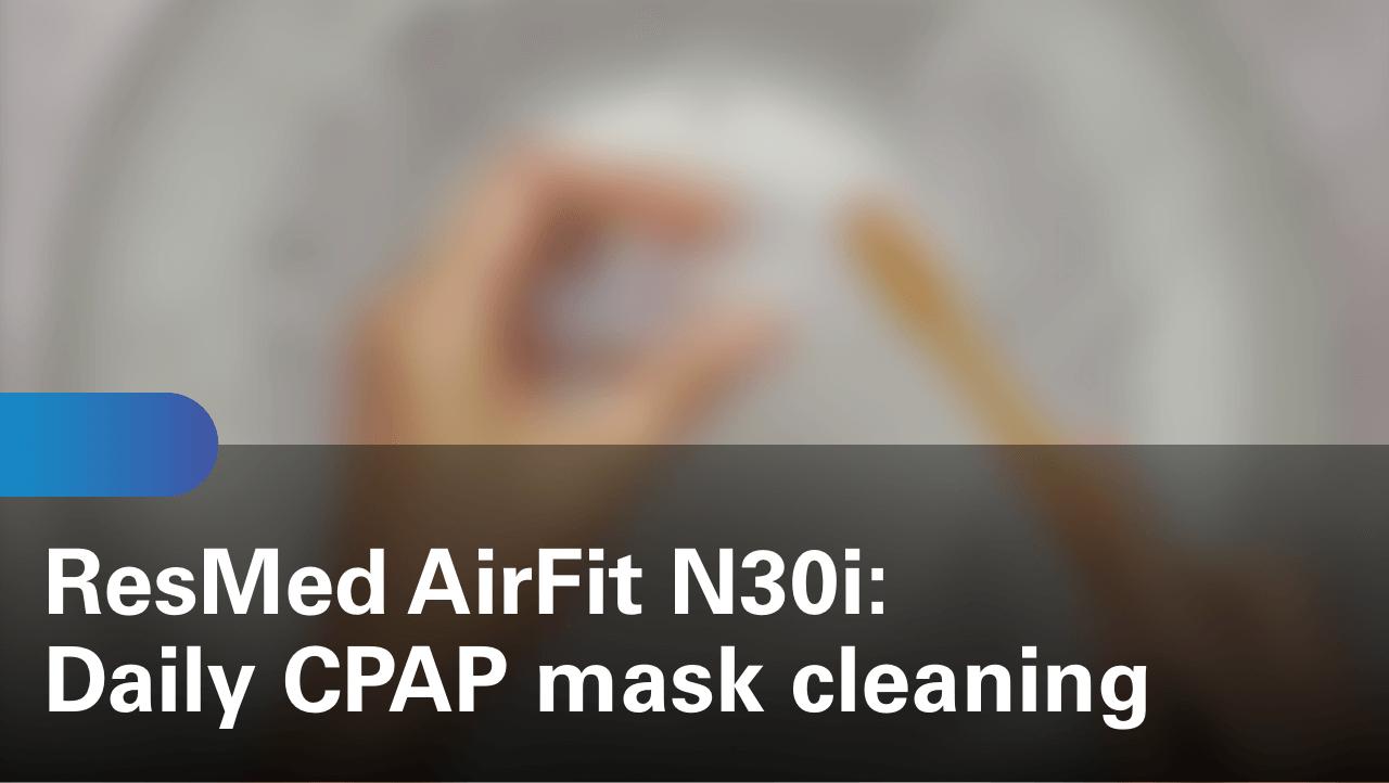 sleep-apnea-airfit-n30i-daily-cpap-mask-cleaning