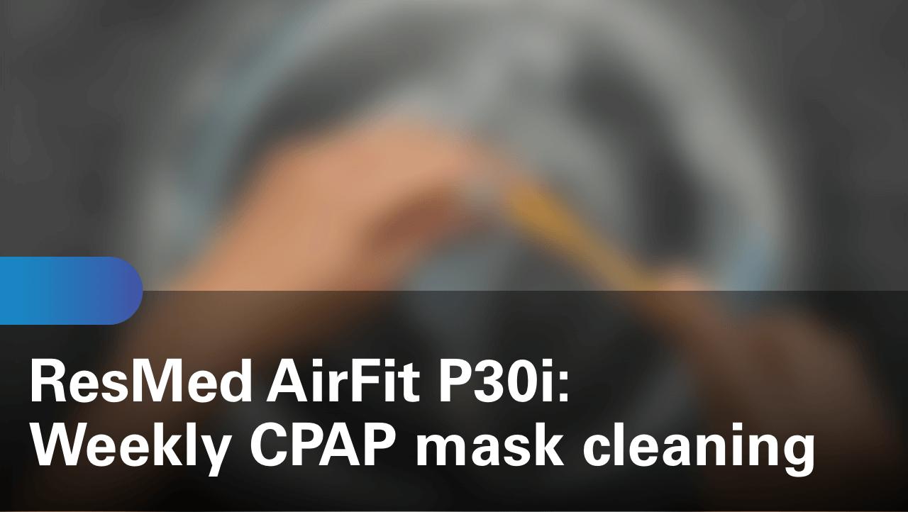 sleep-apnea-airfit-p30i-weekly-cpap-mask-cleaning